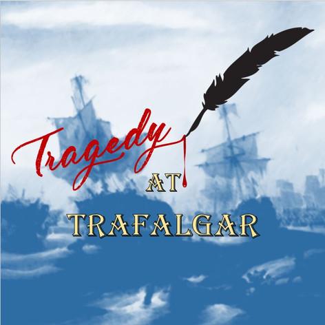 Tragedy at Trafalgar