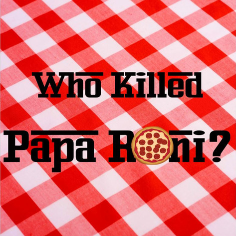 Who Killed Papa Roni?