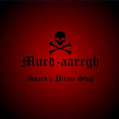 Murd-aarrgh Aboard a Pirate Ship