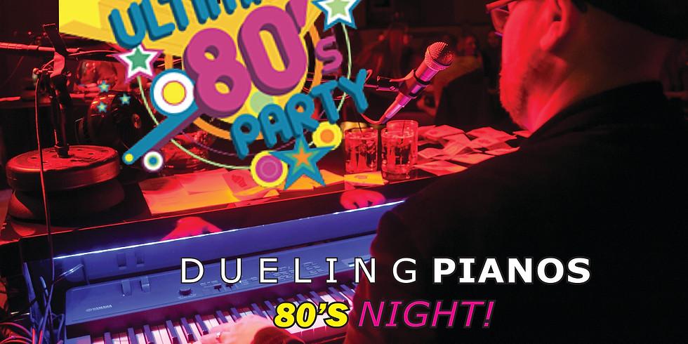 Dueling Pianos 80's Night!