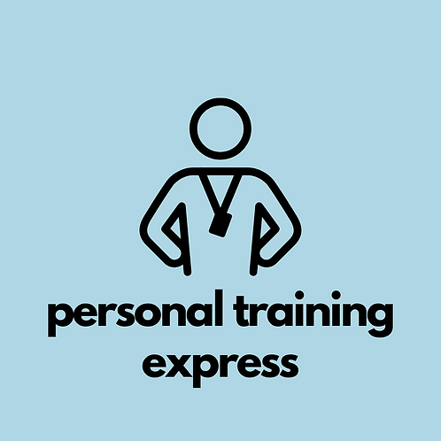 Personal Training (Express) Session