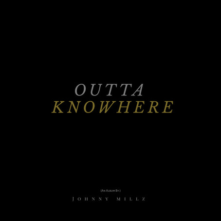 "Johnny Millz ""Outta Knowhere"" EP Promo"