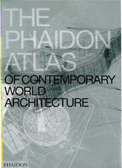 Phaidon Atlas of Contemporary Architecture (2004)