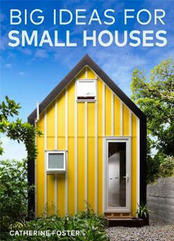 Big Ideas for Small House - Catherine Foster (2019)