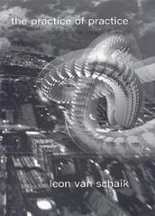 The Practice of Practice - Leon van Schaik (2004)
