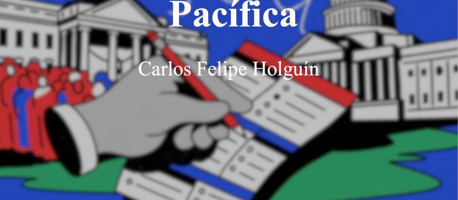 Sin una Transición Pacífica; Carlos Felipe Holguín