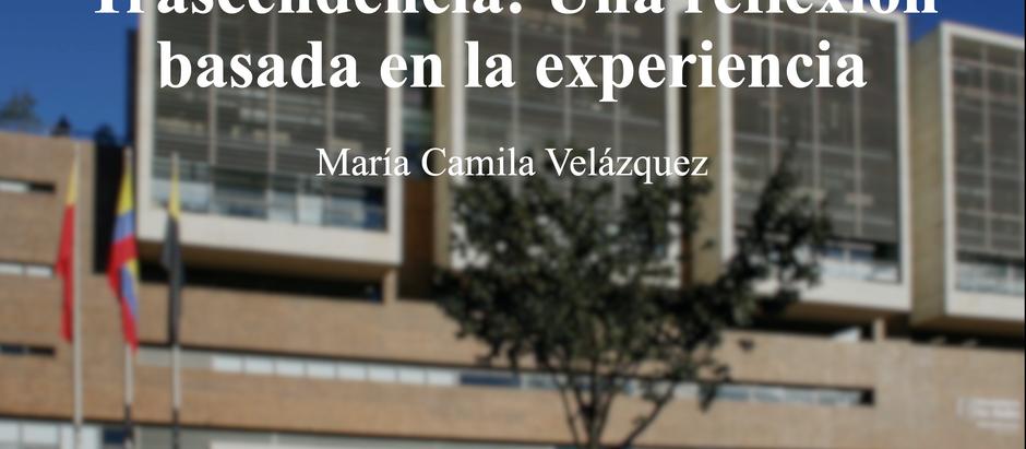 Sobre la Economía y su Trascendencia: Una reflexión basada en la experiencia; María Camila Velázquez