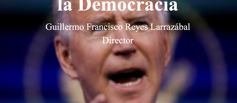 Biden, un Respiro para la Democracia; Guillermo Francisco Reyes Larrazábal
