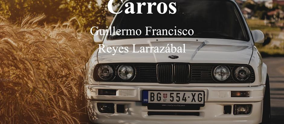 Un Amor Por Los Carros; Guillermo Francisco Reyes Larrazábal