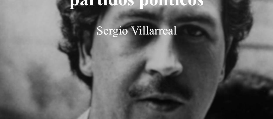 Pablo Escobar y el final de los partidos políticos; Sergio Villarreal