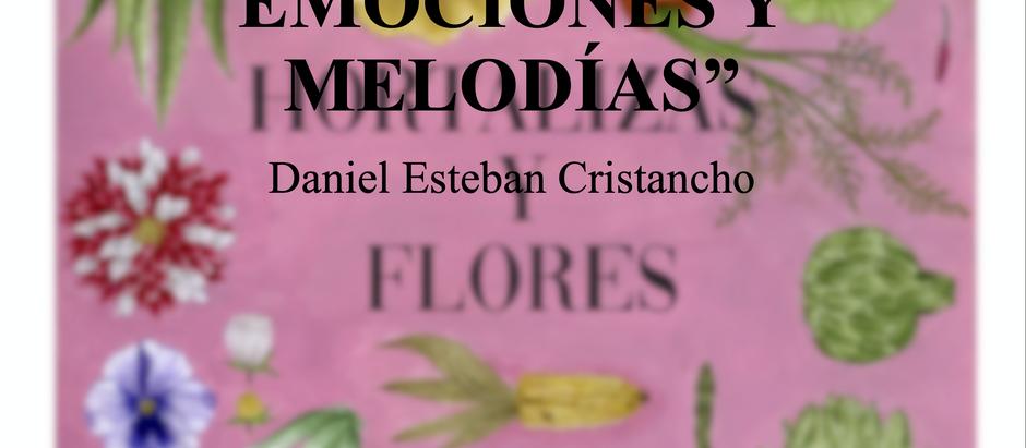 """""""UN JARDÍN DE EMOCIONES Y MELODÍAS""""; Daniel Esteban Cristancho (Invitado)"""