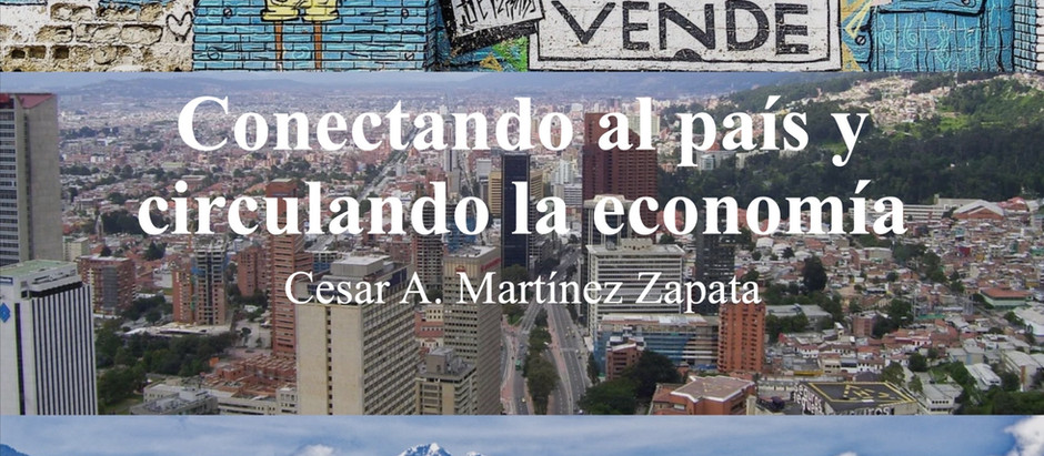 Conectando al país y circulando la economía; Cesar A. Martínez Zapata