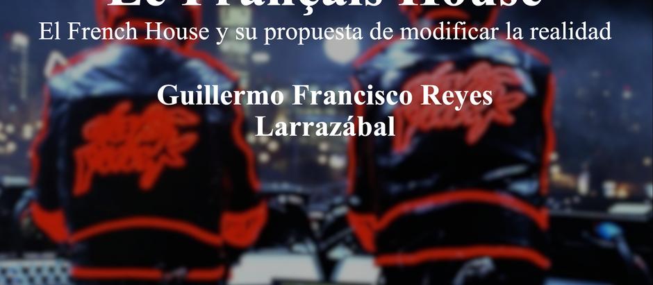Le Français House (El French House y su propuesta de modificar la realidad); Guillermo Reyes