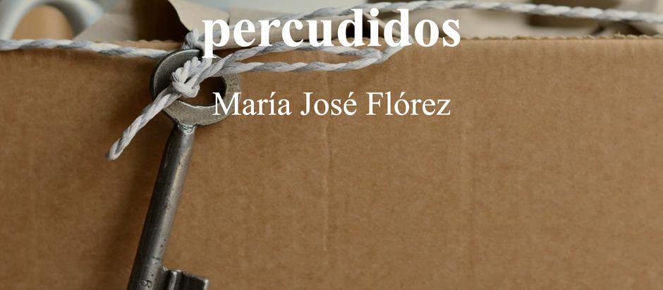Sobre Mudanzas y Percudidos; María José Flórez Charris