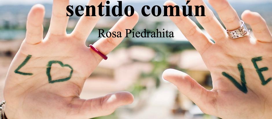 Hablemos de empatía y sentido común; Rosa Piedrahita