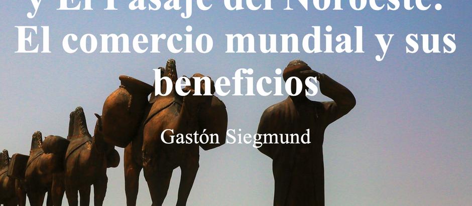 La Nueva Ruta de la Seda, y El Pasaje del Noroeste: El comercio mundial y sus beneficios; Gastón S.
