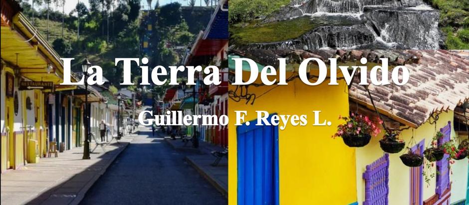 La Tierra del Olvido; Guillermo F. Reyes L