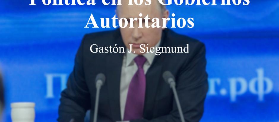 Sobre la Comunicación Política en los Gobiernos Autoritarios; Gastón J. Siegmund