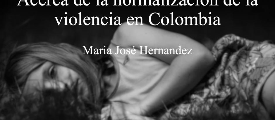 ¿Dónde están las niñas? Acerca de la normalización de la violencia en Colombia; Maria José Hernández