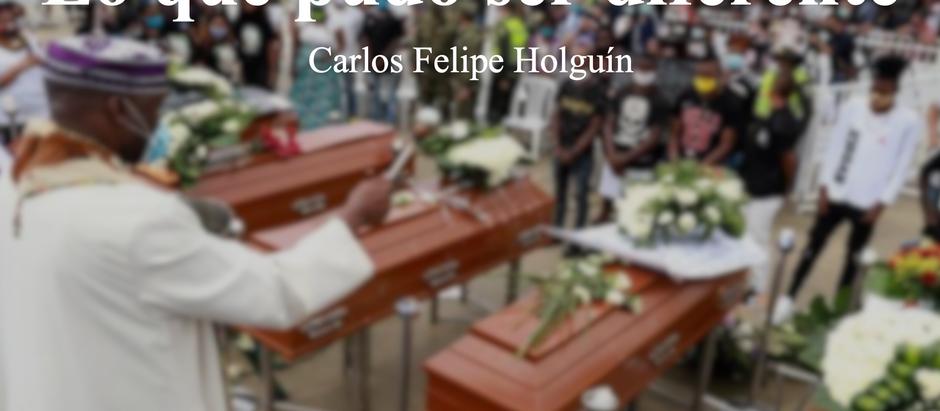 Lo que pudo ser diferente; Carlos Felipe Holguín