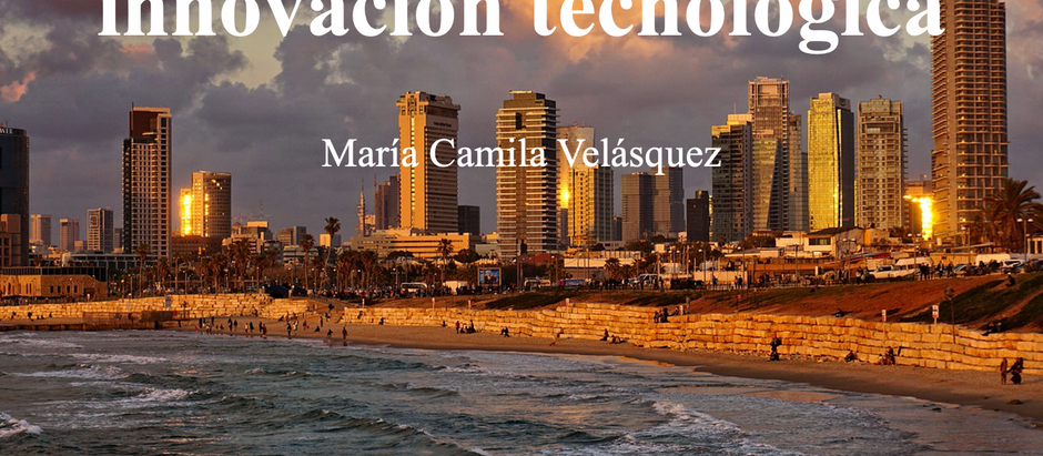 Silicon Wadi, el milagro en innovación tecnológica; María Camila Velázquez