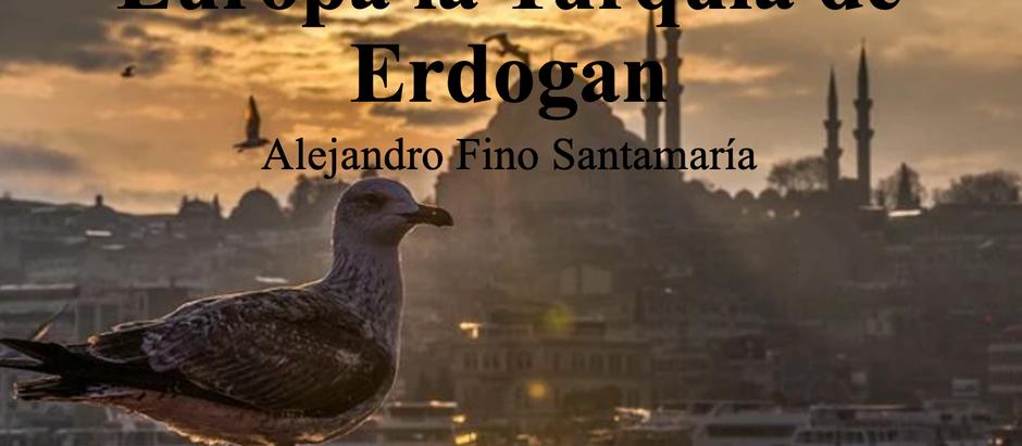 La relación entre la Unión Europa la Turquía de Erdogan; Alejandro Fino Santamaría