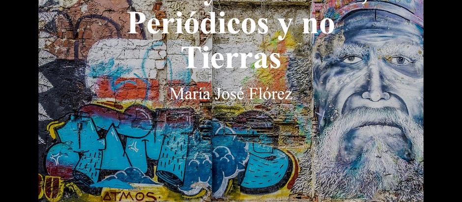 Plumas y no armas, periódicos y no tierras; María José Flórez