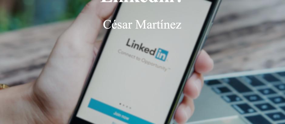 ¿Los jóvenes deberían tener Linkedin?; César Martínez