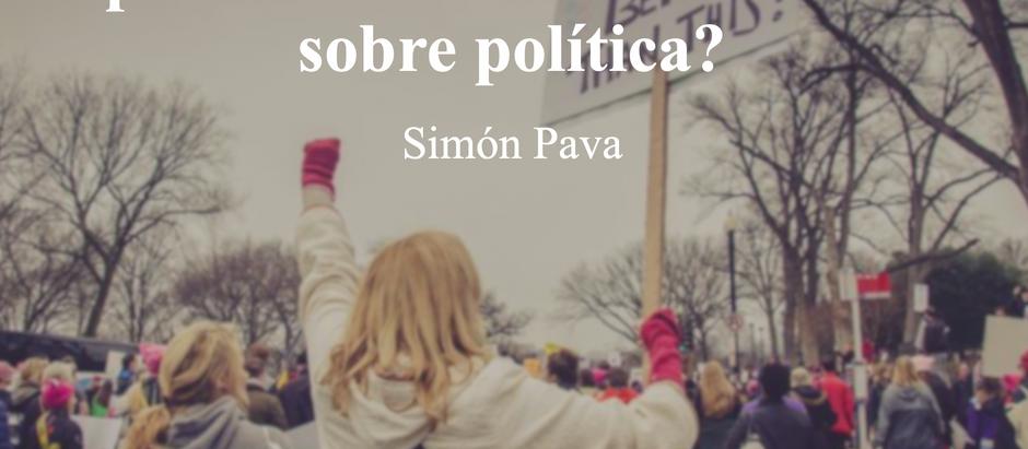 ¿Dónde quedo nuestra propia opinión al momento de hablar sobre política?; Simón Pava