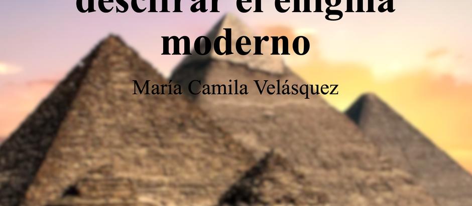 La Historia, la clave para descifrar el enigma moderno; María Camila Velásquez