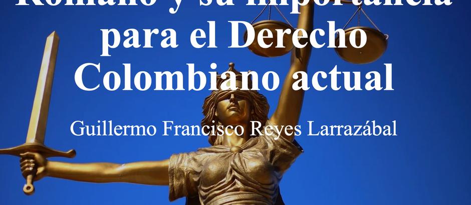 La Buena Fe en el Derecho Romano y su importancia para el derecho Colombiano actual; Guillermo Reyes