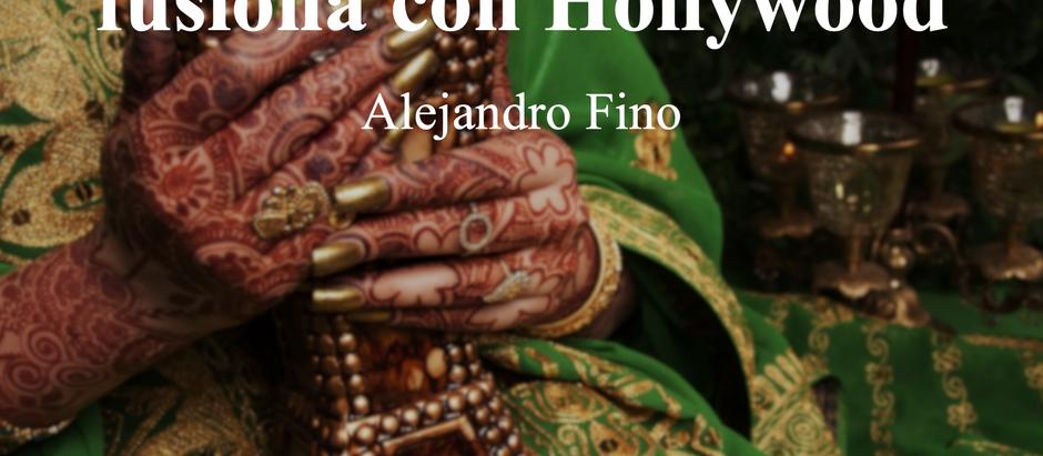 Bollywood: Bombay se fusiona con Hollywood; Alejandro Fino
