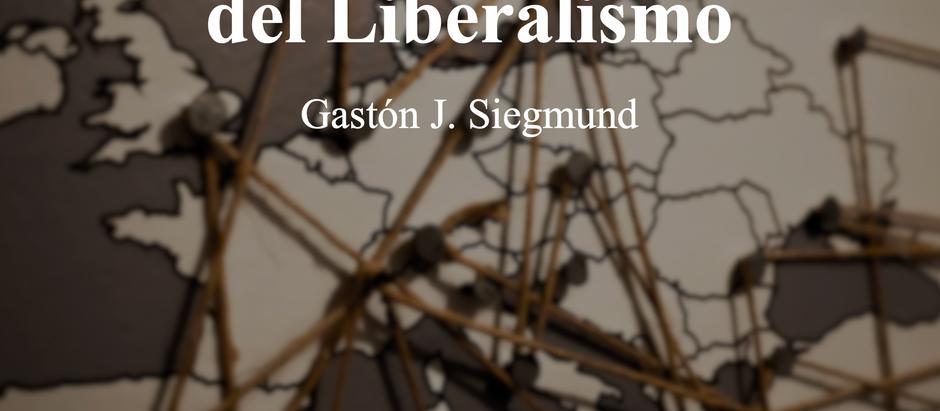 Corta Genealogía del Liberalismo; Gastón J. Siegmund