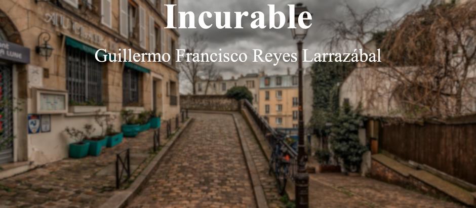 Un Arrepentimiento Incurable; Guillermo Francisco Reyes Larrazábal