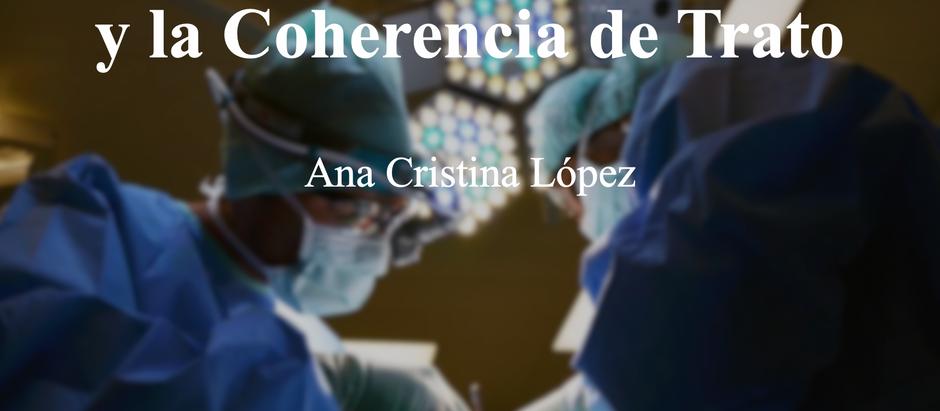 La Relación Médico-Paciente y la Coherencia de Trato; Ana Cristina López