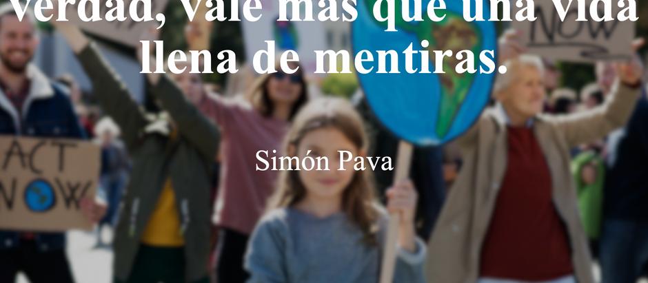 Una muerte diciendo la verdad, vale más que una vida llena de mentiras; Simón Pava