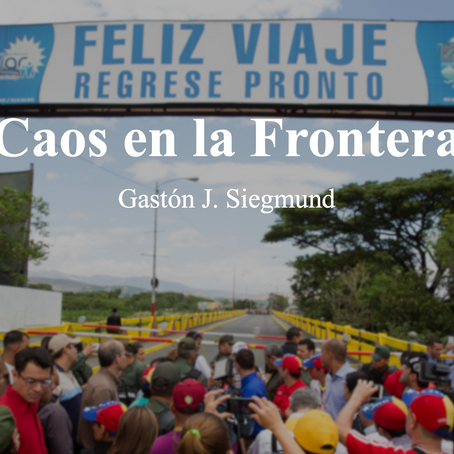 Caos en la Frontera; Gastón J. Siegmund