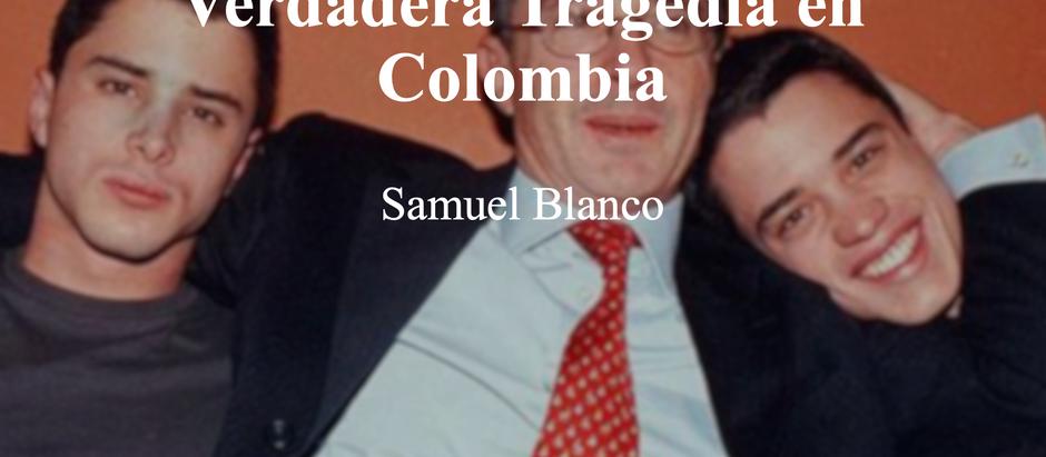 Las familias Políticas una verdadera tragedia en Colombia; Samuel Blanco