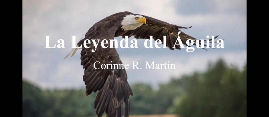 La Leyenda del Águila; Corinne R. Martin