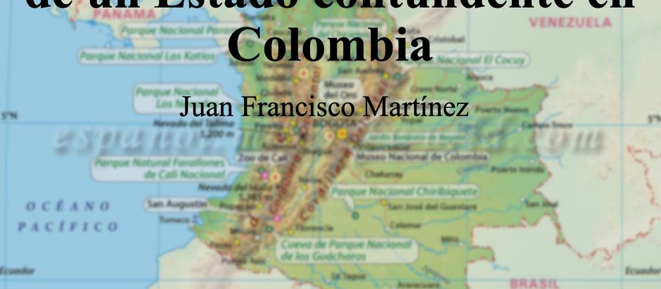 Reflexiones sobre la Ausencia de un Estado contundente en Colombia; Juan Francisco Martínez