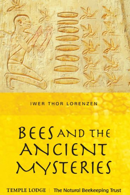 Bees and the Ancient Mysteries by Iwer Thor Lorenzen