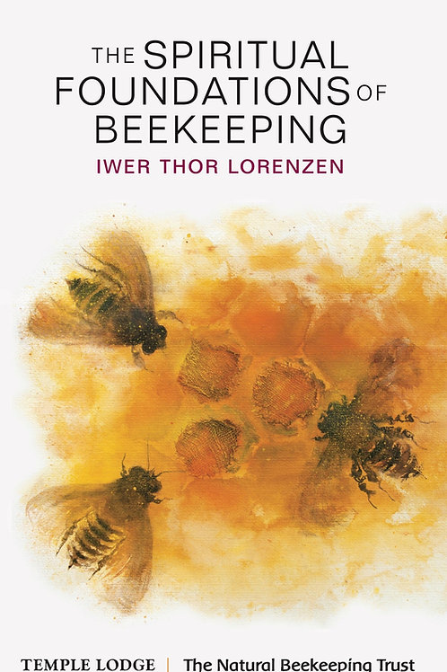 The Spiritual Foundations of Beekeeping - By Iwer Thor Lorezen