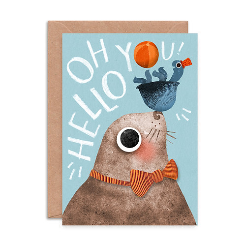 Oh Hello You Seal Greeting Card