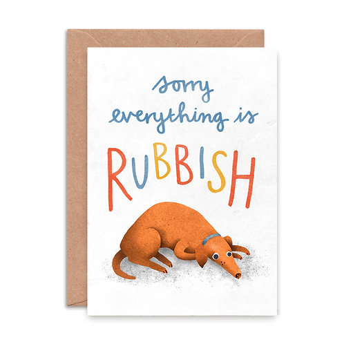Sorry Everything is Rubbish Greeting Card