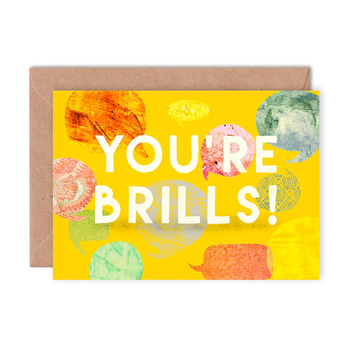 You're Brills Greetings Card