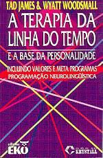 Livro Terapia da Linha do Tempo - E a base da personalidade