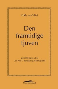Eddy van Vliet blei fødd i 1942 og debuterte i 1964 med diktsamlinga Het lied van ik (Egets song), men dei mest lesne og kjente samlingane hans blei publiserte i løpet av åtti – og nittitalet. Han gav ut tretten samlingar medan han levde, og praktiserte fram til han døydde også som advokat i den flamsktalande delen av Belgia. Han døydde av hjernesvulst i 2002. Då han var barn forlet far hans familien og kom aldri tilbake, og i bok etter bok kjem fråveret av faren tilbake som tema. I dikta er kjærleiken ikkje enkel og sviket er alltid muleg. Han blei kritisert for å vere eindimensjonal og sjølvbiografisk. «Eg ergrar meg grenselaust over det despotiske slik må du skrive elles er du ikkje poet, eg kallar det poesiens taliban,» responderte Eddy van Vliet. Dikta hans grip tak og er meddelsame. Lesaren er på like fot.  Gjendiktinga og det informative etterordet er resultat av eit særs vellukka samarbeid mellom Tyra Tronstad og Finn øglænd.