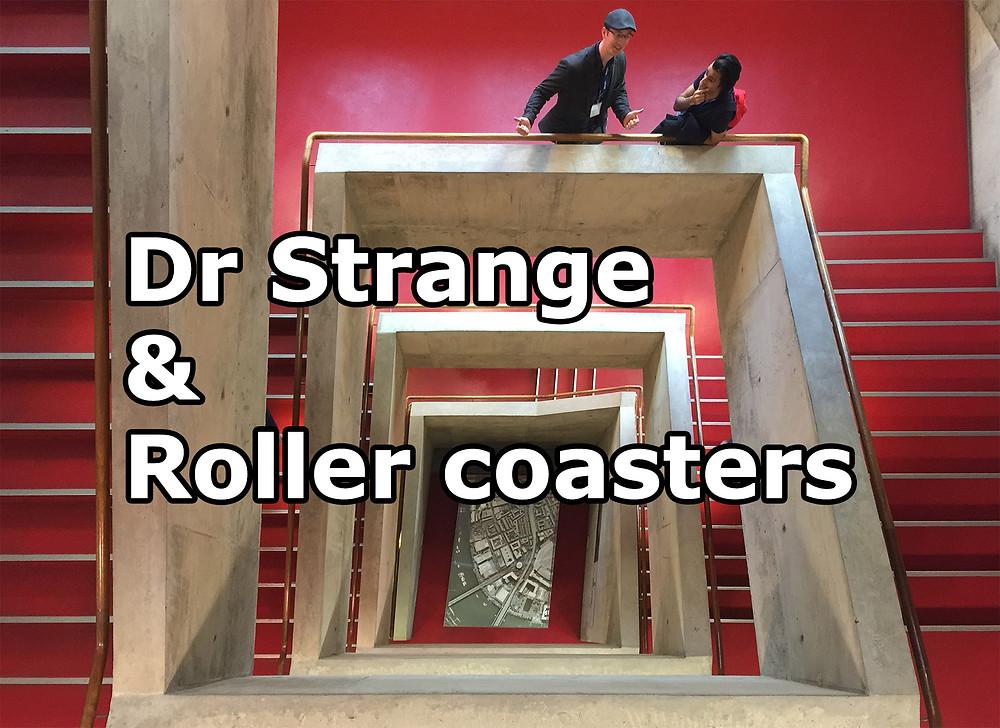 Dr Strange and Roller Coasters