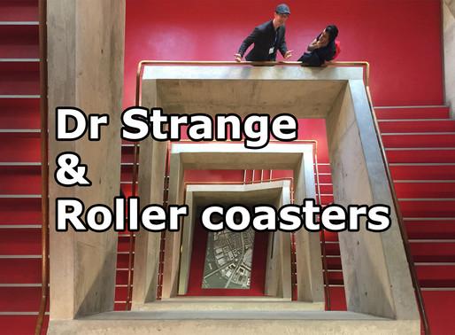 Dr Strange & Roller coasters