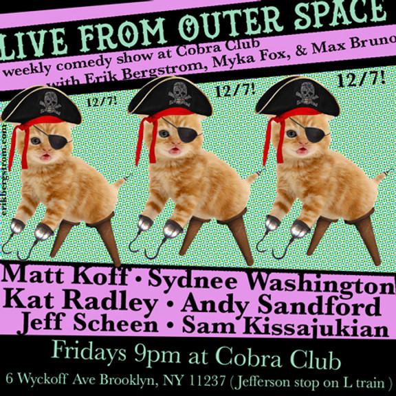 Live From Outer Space 12/7 Matt Koff, Sydnee Washington, Kat Radley, & more!